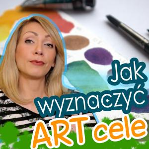 Jak wyznaczać ARTystyczne cele? Gotowe pomysły