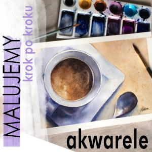 Jak namalować akwarelami filiżankę kawy?