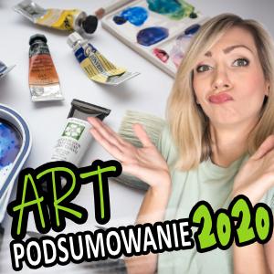 Artystyczne Podsumowanie 2020 i CELE na rok 2021