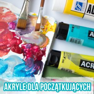 Farby AKRYLOWE poradnik | 5 TRIKÓW w malarstwie akrylowym